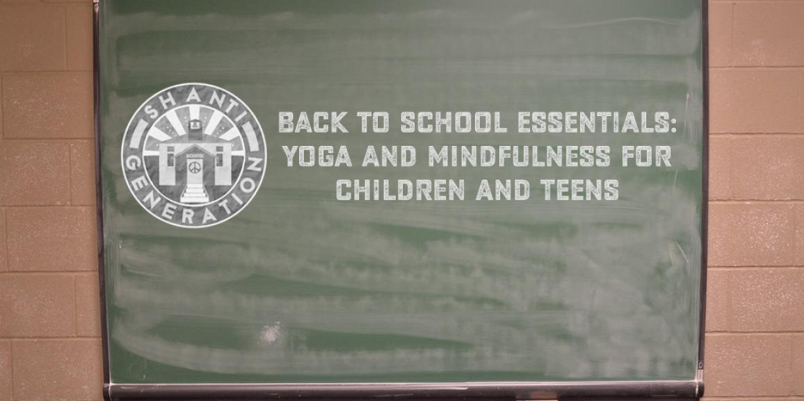 Back to School Essentials: Yoga and Mindfulness for Children and Teens